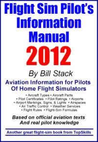 Flight Simulator Pilots Information Manual 2012 Edition