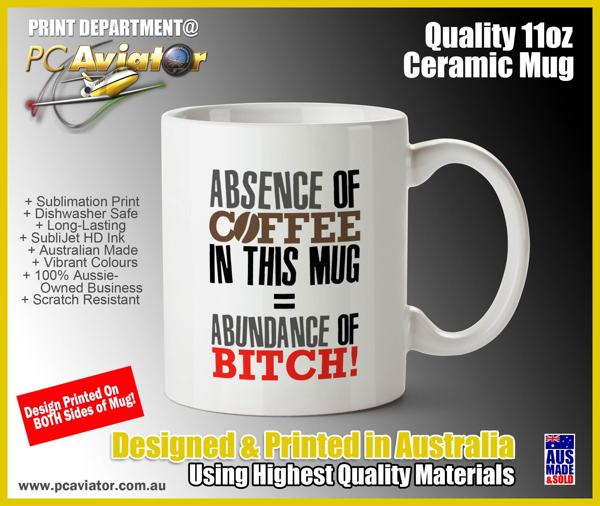 Absence of Coffee = Abundance of Bitch Funny Coffee Mug (Free Shipping)