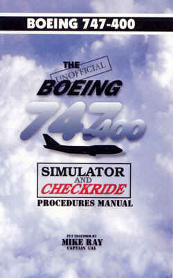 Unofficial Boeing 747-400 Simulator Procedures and Techniques Manual