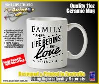 Family - Where Life Begins & Love Never Ends Ceramic Coffee Mug (Free Shipping)
