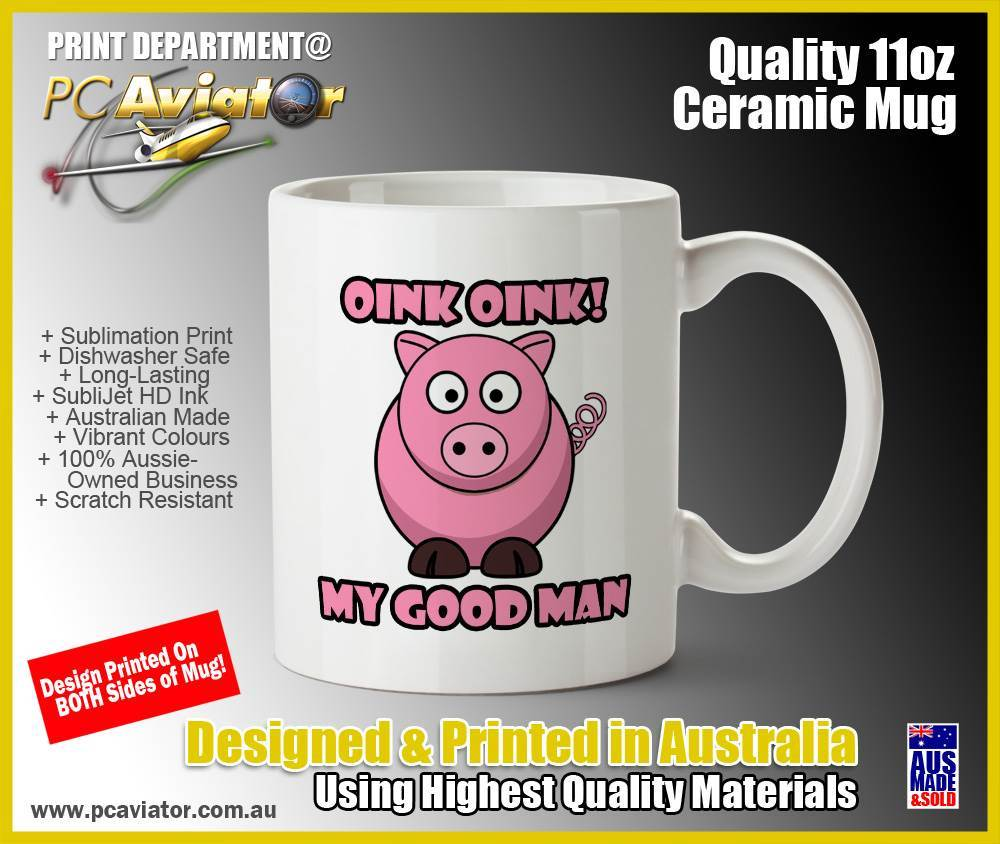 Oink Oink My Good Man - Funny Ceramic Coffee Mug (Free Shipping)