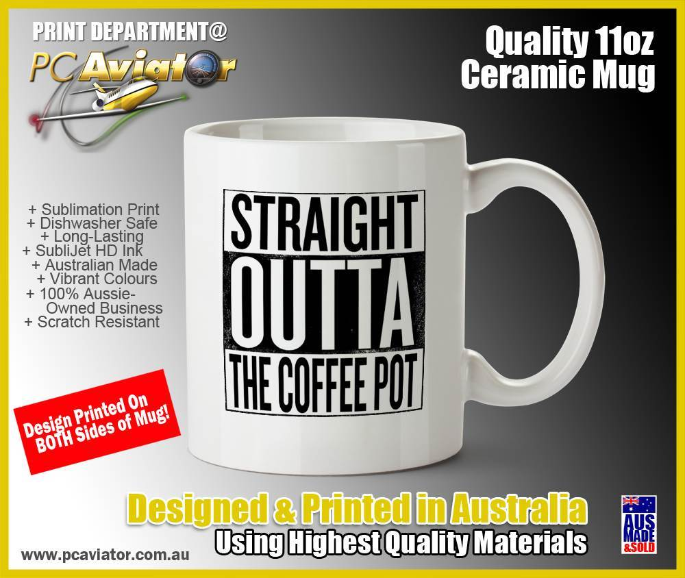 Straight Outta The Coffee Pot - 11oz Ceramic Coffee Mug (Free Shipping)