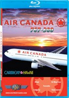 Just Planes BluRay - Air Canada 767-300 Caribbean & Hawaii