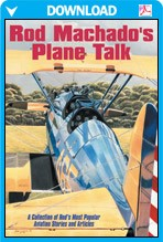 Rod Machado's Plane Talk (The Mental Art Of flying An Airplane)
