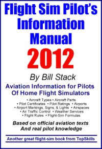 Flight Simulator Pilots Information Manual 2012 Edition