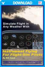 Instrument Flying For Flight Simulator Pilots (Digital Edition)