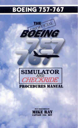 The Unofficial Boeing 757/767 Simulator Checkride Survival Manual (Hardcopy Print Edition)
