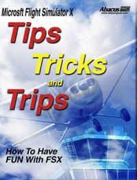 Tips, Tricks & Trips For Flight Simulator X
