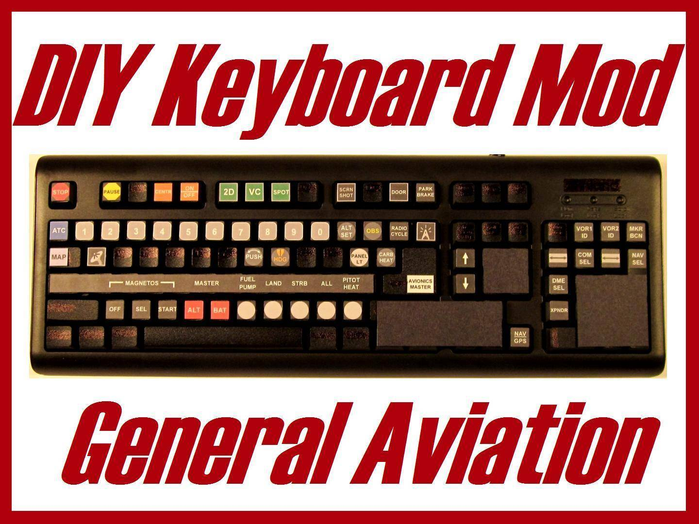 DIY Keyboard Mod: General Aviation