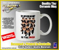My Other Family Is The Mob - 11oz Ceramic Coffee Mug (Free Shipping)