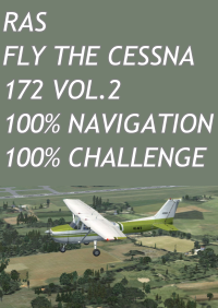 Fly the Cessna 172 volume 2, 100% Navigation, 100% Challenge