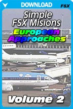 Simple FSX Missions Volume 2 - European Approaches