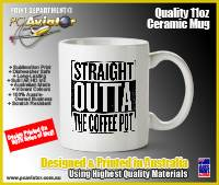 Straight Outta The Coffee Pot - 11oz Ceramic Coffee Mug (Free Shipping)
