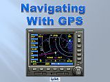 Video Tutorial - Navigating With GPS