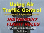 Video Tutorial - Using Air Traffic Control for Instrument Flight Rules